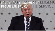 Tổng thống Trump vẫn khẳng định có gian lận bầu cử