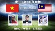 Bình luận AFF Cup: Việt Nam - Malaysia