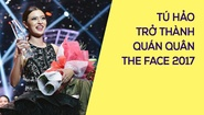 Tú Hảo chiến thắng The Face 2017