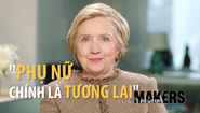 "Hillary Clinton: ""Nữ giới chính là tương lai"""