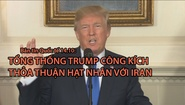 ​Tin nhanh Quốc tế 14.10: Tổng thống Trump công kích thỏa thuận hạt nhân với Iran
