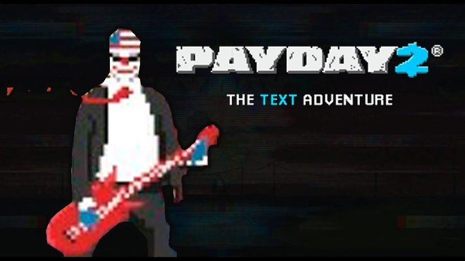 Trải nghiệm miễn phí Visual Novel Payday 2: The Text Adventure