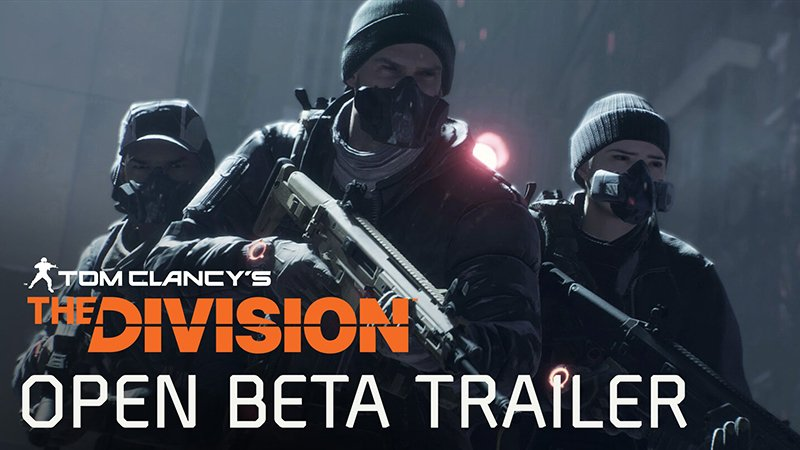 Tom Clancy's the Division tung trailer ra mắt đợt Open Beta